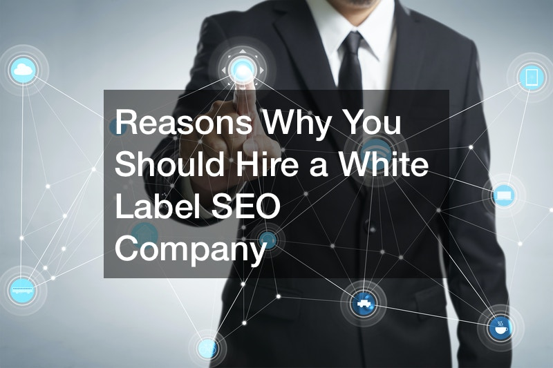 Reasons Why You Should Hire a White Label SEO Company