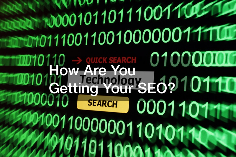 How Are You Getting Your SEO?