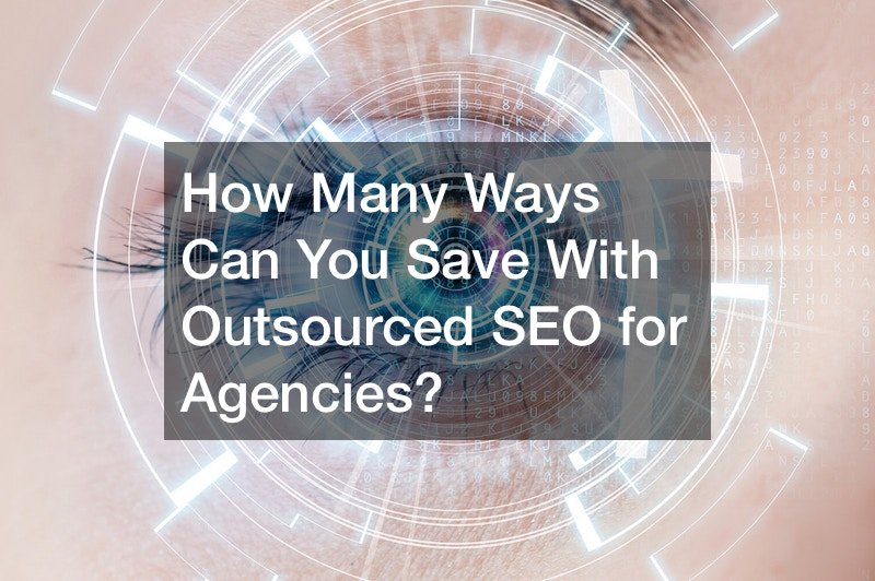 How Many Ways Can You Save With Outsourced SEO for Agencies?